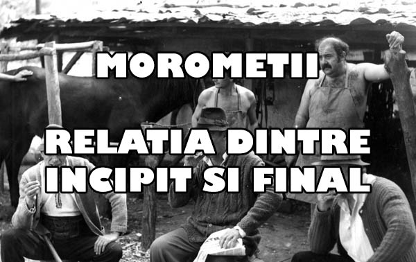 citate despre moromete Relatia dintre incipit si final in Moromeții citate despre moromete