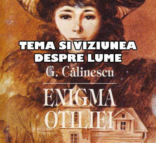 Enigma otiliei - Tema si viziunea despre lume